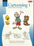 Cartooning: Cartooning 1: Learn the Basics of Cartooning