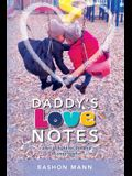 Daddy's Love Notes: ...a bit of light for the end of your torch