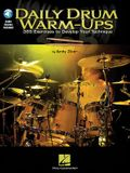 Daily Drum Warm-Ups: 365 Exercises to Develop Your Technique [With CD (Audio)]