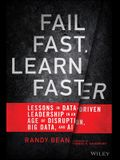 Fail Fast, Learn Faster: Lessons in Data-Driven Leadership in an Age of Disruption, Big Data, and AI