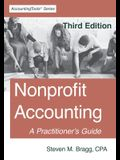 Nonprofit Accounting: Third Edition: A Practitioner's Guide