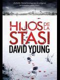 Hijos de la Stasi (Stasi Child - Spanish Edition)