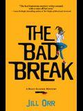 The Bad Break: A Riley Ellison Mystery