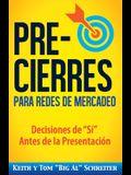 Pre-Cierres para Redes de Mercadeo: Decisiones de í Antes de la presentación