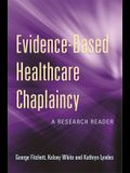 Evidence-Based Healthcare Chaplaincy: A Research Reader