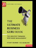 The Ultimate Business Guru Guide: The Greatest Thinkers Who Made Management