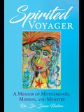 Spirited Voyager: A Memoir of Motherhood, Mission, and Ministry