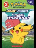 Play Ball, Pikachu! (Pokémon: Alola Reader #5)