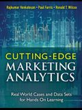 Cutting-Edge Marketing Analytics: Real World Cases and Data Sets for Hands on Learning