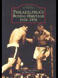 Philadelphia's Boxing Heritage 1876-1976