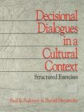 Decisional Dialogues in a Cultural Context: Structured Exercises