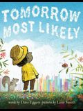 Tomorrow Most Likely (Read Aloud Family Books, Mindfulness Books for Kids, Bedtime Books for Young Children, Bedtime Picture Books)
