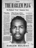 The Harlem Plug: The Richard 'Fritz' Simmons Story