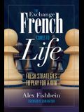 The Exchange French Comes to Life: Fresh Strategies to Play for a Win