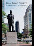 Juan Pablo Duarte: The Humanist / Juan Pablo Duarte: El humanista: A Bilingual Selection of his Writings Seleccion bilingue de sus escrit