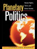 Planetary Politics: Human Rights, Terror, and Global Society