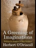A Greening of Imaginations: Walking the Songlines of Holy Scripture