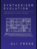 Synthesizer Evolution: From Analogue to Digital (and Back)