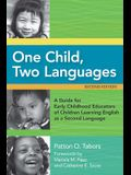 One Child, Two Languages: A Guide for Early Childhood Educators of Children Learning English as a Second Language, Second Edition [With CDROM]