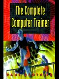 The Complete Computer Trainer