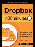 Dropbox in 30 Minutes, Second Edition: The beginner's guide to Dropbox backups, syncing, and sharing