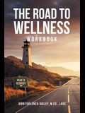 The Road to Wellness Workbook
