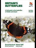 Britain's Butterflies: A Field Guide to the Butterflies of Britain and Ireland - Fully Revised and Updated Second Edition