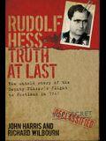 Rudolf Hess: Truth at Last