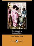 The Bandbox (Illustrated Edition) (Dodo Press)