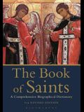 The Book of Saints: A Comprehensive Bibliographical Dictionary
