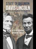 State of Disunion: Davis, Lincoln & The Duelling Speeches of the Civil War Era