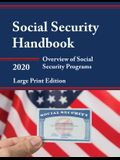Social Security Handbook 2020: Overview of Social Security Programs, Large Print Edition