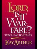 Lord, Is It Warfare? (Lord Series)