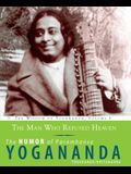 The Man Who Refused Heaven: The Humor of Paramhansa Yogananda