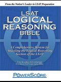 LSAT Logical Reasoning Bible: A Comprehensive System for Attacking the Logical Reasoning Section of the LSAT