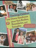 Teaching Children with Down Syndrome about Their Bodies, Boundaries, and Sexuality: A Guide for Parents and Professionals
