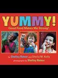 Yummy!: Good Food Makes Me Stong!