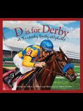 D Is for Derby: A Kentucy Derby Alphabet