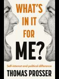 What's in It for Me?: Self-Interest and Political Difference