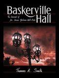 Baskerville Hall: The Journal of Dr. James Mortimer 1887-1928