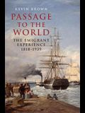 Passage to the World: The Emigrant Experience 1818-1939