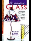 Decorative Glass: Techniques * Projects * Patterns & Designs