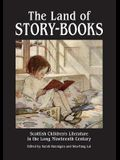 The Land of Story-Books: Scottish Children's Literature in the Long Nineteenth Century