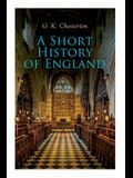 A Short History of England: From the Roman Times to the World War I