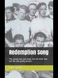 Redemption Song: The young man was dead, but the killer was not the only guilty person...