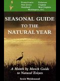 Seasonal Guide to the Natural Year--Mid-Atlantic