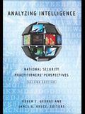 Analyzing Intelligence: National Security Practitioners' Perspectives, Second Edition