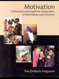 Motivation: A Biosocial and Cognitive Integration of Motivation and Emotion