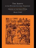 The Adepts in the Western Esoteric Tradition: Orders of the Great Work [Alchemy]