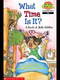 What Time Is It? A Book Of Math Riddles (level 2) (Hello Reader, Math)